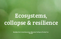 Ecosystems, collapse, resilience